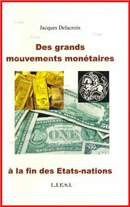 Des grands mouvements monetaires à la fin des Etats-Nations