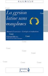 La version latine sans complexes - Manuel d´exercices - Corrigés et traductions