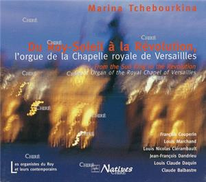 Du Roy-Soleil à la Révolution, l´orgue de la Chapelle Royale de Versailles - CD