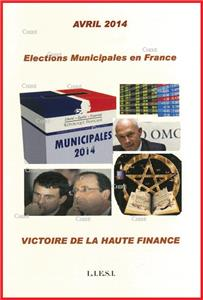 Avril 2014 - Elections Municipales en France - Victoire de la haute finance