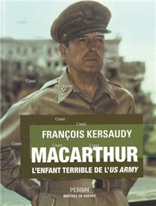 MacArthur - L´enfant terrible de l´US ARMY