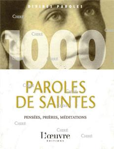 1000 paroles de saintes - Paroles, prières, méditations