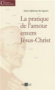 La pratique de l´amour envers Jésus-Christ