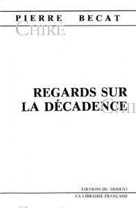 Regards sur la décadence