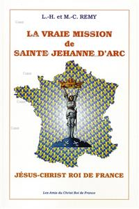 La vraie mission de Sainte Jehanne d´Arc - Jésus-Christ Roy de France