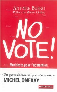 No vote ! - Manifeste pour l´abstentionnisme