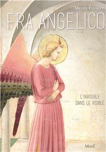 Fra Angelico - L´invisible dans le visible