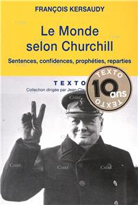 Le monde selon Churchill - Sentences, confidences, prophéties et reparties