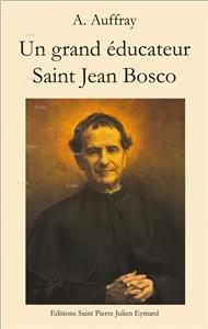 Un grand éducateur Saint Jean Bosco