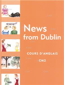 News From Dublin CM2 - Cours d´anglais