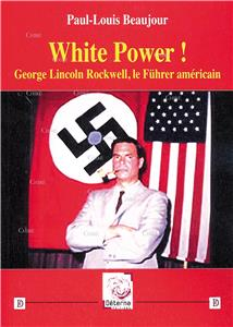 White Power ! George Lincoln Rockwell, le Fûhrer américain