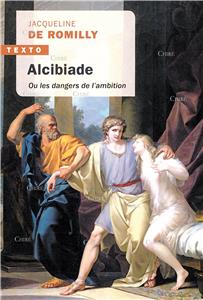 Alcibiade - Ou les dangers de l´ambition
