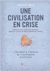 Une civilisation en crise - L´Occident à l´épreuve de l´intelligence artificielle